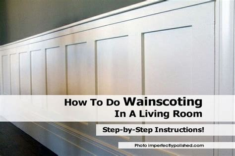 How To Wainscot A Room how to do wainscoting in a living room
