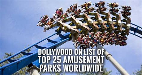 theme park names list dollywood on list of top 25 amusement parks worldwide
