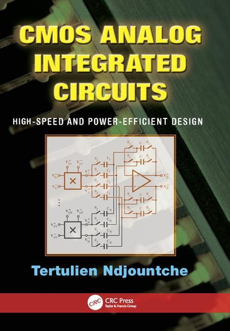 cmos analog integrated circuits high speed and power efficient design cmos analog integrated circuits high speed and power efficient design crc press book