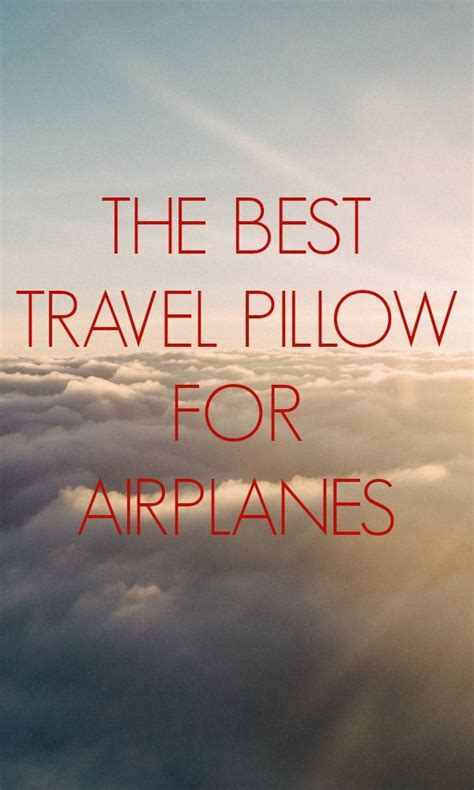 The Best Travel Pillow For Airplanes by The Best Travel Pillow For Airplanes And Neck Pains Cas