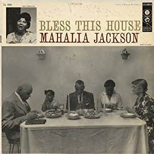 mp3s bless this house mahalia jackson bless this house