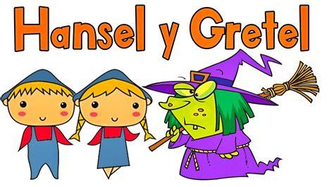 cuentos cuentos infantiles hansel y gretel canciones infantiles hansel y gretel cuento para ni 241 os