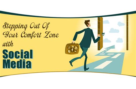 out of the comfort zone stepping out of your comfort zone with social media