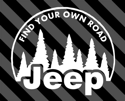 jeep decals jeep find your own road decal tj yj jk xj road
