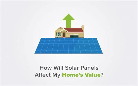 how will solar panels affect my home s value