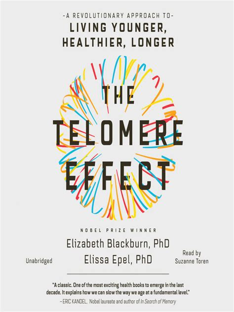 the telomere effect a revolutionary approach to living younger healthier longer books the telomere effect edmonton library bibliocommons