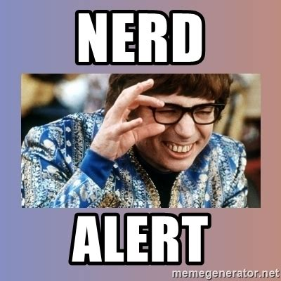 Nerd Meme Generator - nerd alert austin powers meme generator