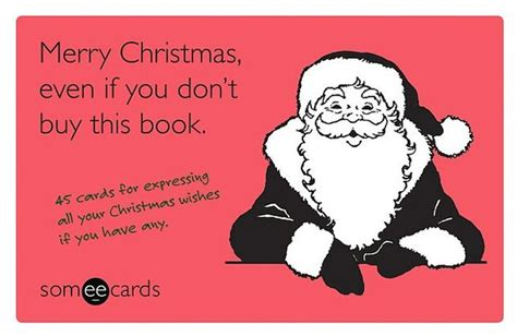 merry christmas    dont buy  book someecards  cards  expressing