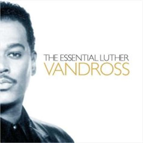 luther the and longing of luther vandross books essential luther vandross by sony luther vandross