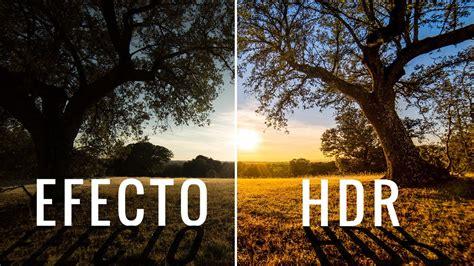 imagenes hdr con photoshop efecto hdr con una sola foto youtube