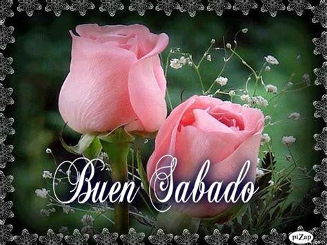 imagenes lindas para desear feliz sabado flores e im 225 genes lindas para desear un feliz s 225 bado 169 186