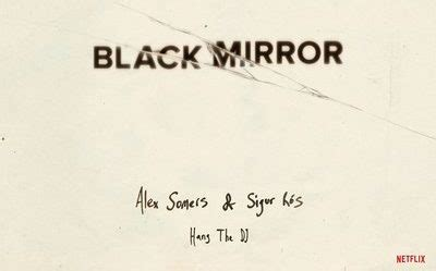 black mirror ost black mirror hang the dj soundtrack by alex somers sigur r 243 s