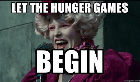 Let The Begin by Let The Hunger Begin Effieef Meme Generator