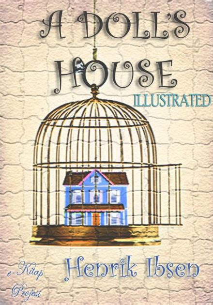 author of a dolls house a doll s house illustrated by henrik ibsen murat ukray paperback barnes noble 174