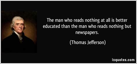 quotes thomas jefferson thomas jefferson education quotes than the man who