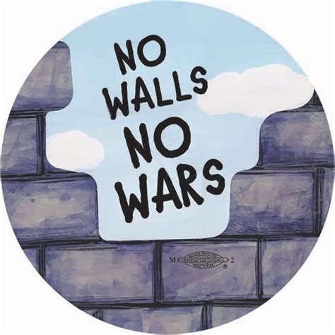 no walls no walls no wars