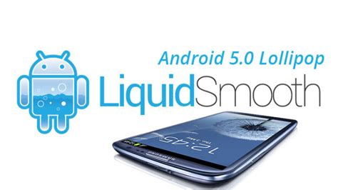 Samsung S3 Lollipop liquidsmooth rom android 5 0 2 lollipop for galaxy s3