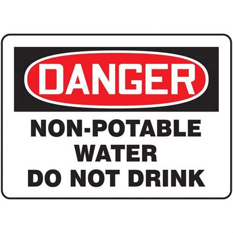 Will Only Water And Tea Be A Safe Detox by Safety Sign Danger Non Potable Water Do Not Drink 10 X 14