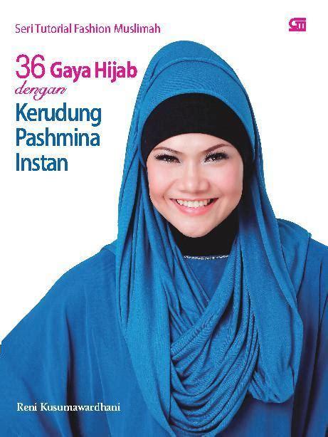 tutorial menjahit pashmina instan 36 gaya hijab dengan kerudung pashmina instan book by reni