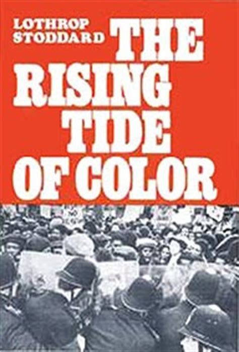the rising tide of color against white world supremacy books lothrop stoddard s the rising tide of color counter