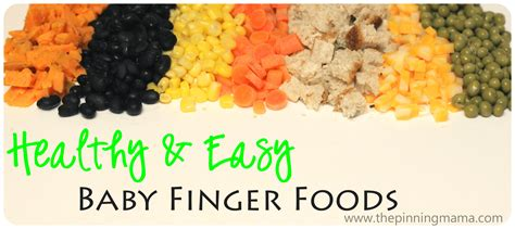 When Do Babies Start Table Food by Healthy And Easy Baby Finger Foods The Pinning