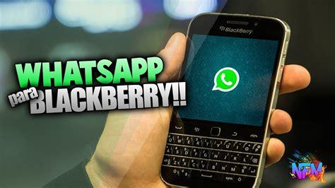 tutorial whatsapp para blackberry como seguir utilizando whatsapp en blackberry 2018 en