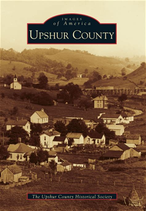 Upshur County Records Upshur County By The Upshur County Historical Society Arcadia Publishing Books