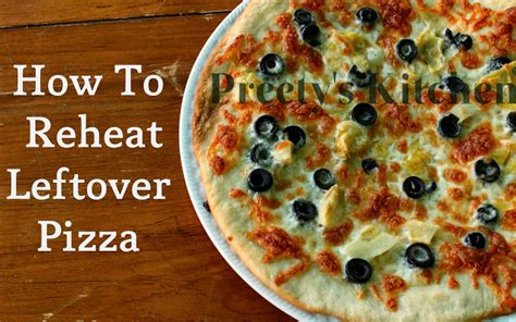 How To Reheat Pizza In A Toaster Oven preety s kitchen how 5 ways to reheat leftover pizza