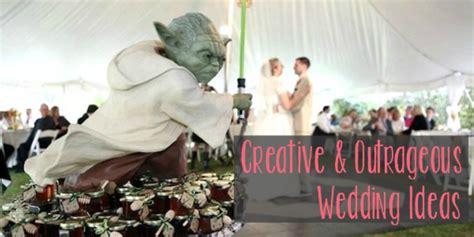 the most outrageous wedding ideas creative ideas for your wedding