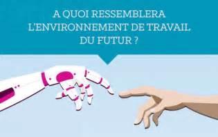 A Quoi Ressemblera L Environnement De Travail Du Futur