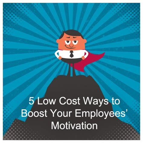 the motivation toolkit how to align your employees interests with your own books 5 low cost ways to boost your employees motivation