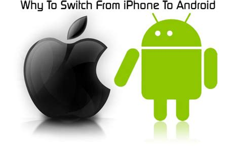 should i switch from iphone to android why should you switch from iphone to android