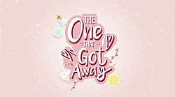 The Titles That Got Away by The One That Got Away Tv Series