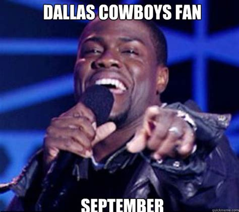 Kevin Hart Cowboys Meme - dallas cowboys fan september kevin hart quickmeme