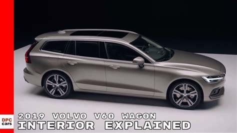 volvo station wagon interior 2019 volvo v60 wagon interior explained