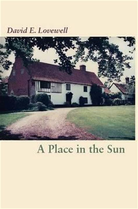 a place in the sun a memoir books a place in the sun david e lovewell 9781312648586