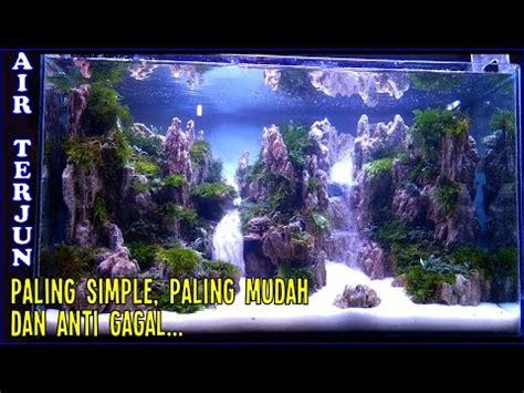 membuat aquascape air terjun tutorial sistem pasir
