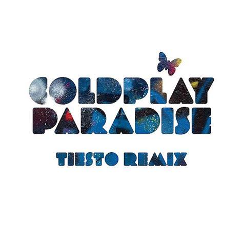 coldplay remix coldplay paradise ti 235 sto remix lyrics