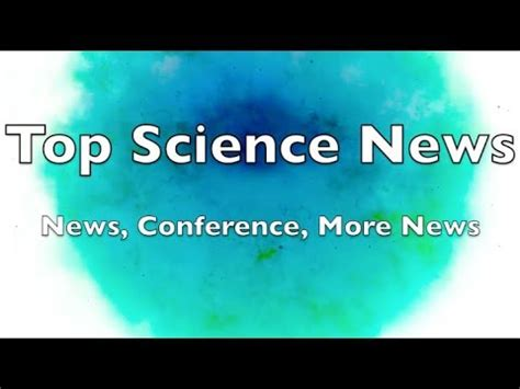 best science news top science news news conference more news