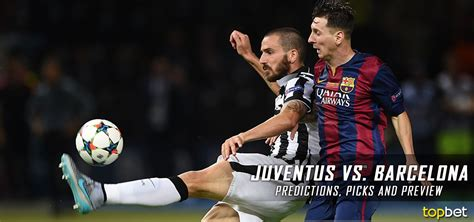 juventus  barcelona champions league predictions preview