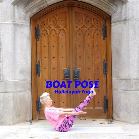 why is boat pose so difficult boat pose halleluyah yoga
