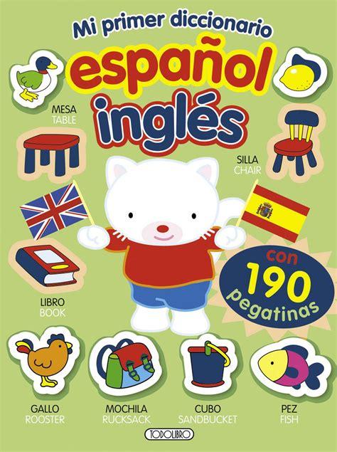 libro mi primer diccionario de libros de idiomas todolibro castellano mi primer diccionario espa 241 ol todo libro libros