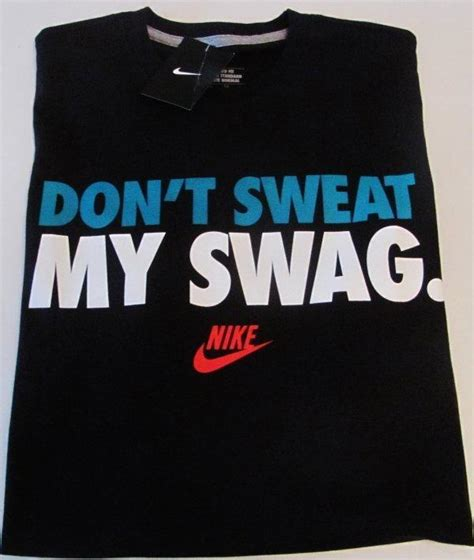 T Shirt Nike Swag Air nike s quot don t sweat my swag quot graphic from f