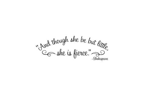 and though she be but little she is fierce shakespeare by