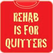 Rehabs For Quitters by Words On Words And Phrase On T Shirts