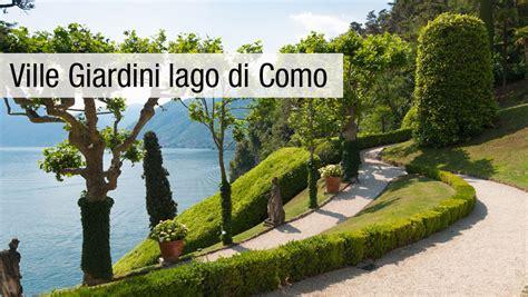 villa e giardini ville e giardini lago di como