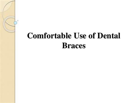 comfortable dental comfortable use of dental braces