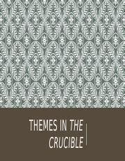 themes and ideas of the crucible themes in the crucible pptx themes in the crucible