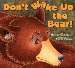 don t wake up the bear by marjorie dennis murray reviews discussion bookclubs lists