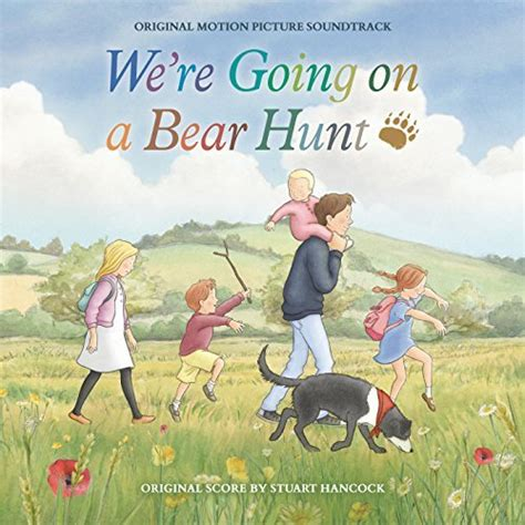 were going on a we re going on a bear hunt original motion picture soundtrack by stuart hancock on amazon